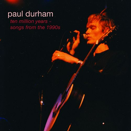 Play & Download Ten Million Years by Paul Durham | Napster