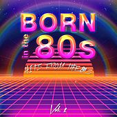 Born in the 80's (Hits from the 80's), Vol. 2 by Various Artists