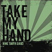 Take My Hand by Mike Smith