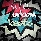 Play & Download Black Urban Beats by Various Artists | Napster