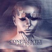 Play & Download Confidently Deep and Tech House by Various Artists | Napster