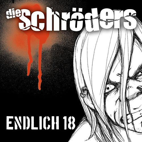 Play & Download Endlich 18 by Die Schröders | Napster