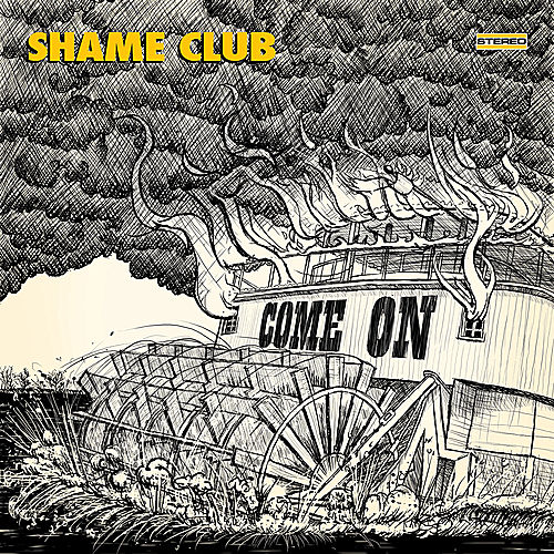 Come On by Shame Club