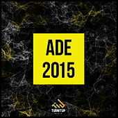 Play & Download Ade 2015 by Various Artists | Napster