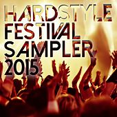 Hardstyle Festival Sampler 2015 by Various Artists