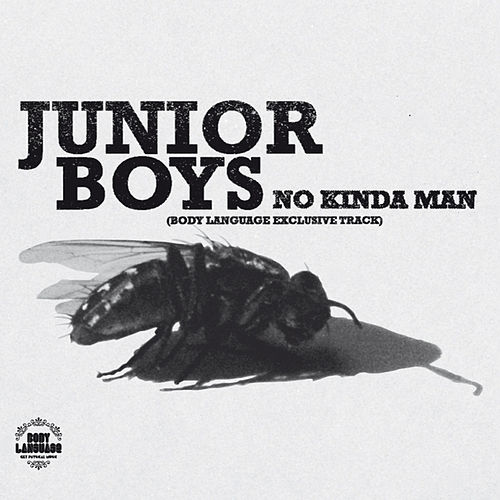 Play & Download No Kinda Man (Body Language Exclusive Track) by Junior Boys | Napster