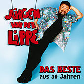 Das Beste aus 30 Jahren by Jürgen von der Lippe