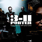 Play & Download Surround Me With Your Love 2008 by 3-11 Porter | Napster
