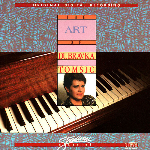 Play & Download The Art Of Dubravka Tomsic by Dubravka Tomsic | Napster