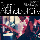False Alphabet City by Eleanor Friedberger