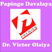 Play & Download Papingo Davalaya by Dr. Victor Olaiya | Napster