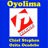 Oyolima by Chief Stephen Osita Osadebe