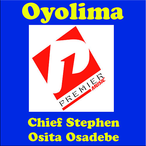Play & Download Oyolima by Chief Stephen Osita Osadebe | Napster