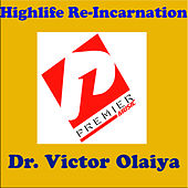 Play & Download Highlife Re-Incarnation by Dr. Victor Olaiya | Napster
