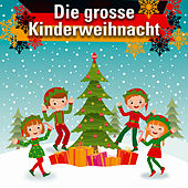 Play & Download Die Grosse Kinderweihnacht by Various Artists | Napster