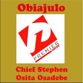 Obiajulo by Chief Stephen Osita Osadebe
