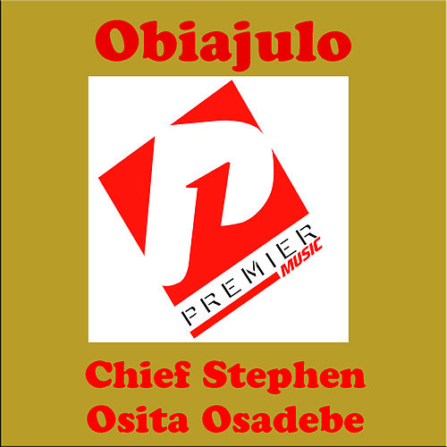 Obiajulo by Chief Stephen Osita Osadebe