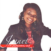 I'm Launching Out by Janet