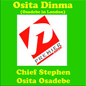 Osita Dinma (Osadebe in London) by Chief Stephen Osita Osadebe