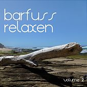 Play & Download Barfuss Relaxen, Vol. 2 by Various Artists | Napster