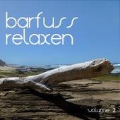 Barfuss Relaxen, Vol. 2 by Various Artists
