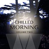 Play & Download Chilled Morning, Vol. 2 (Finest Selection Of Smooth Electronic Beats) by Various Artists | Napster