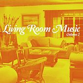 Play & Download Living Room Music, Vol. 2 (Relaxed Home Grooves) by Various Artists | Napster