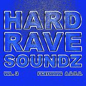 Hard Rave Soundz, Vol. 3 (Feat. A*S*Y*S) by Various Artists