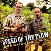 Play & Download Speed of the Plow by The Matt Brown | Napster