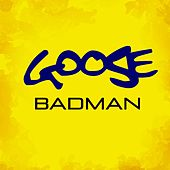 Play & Download Badman by Goose | Napster