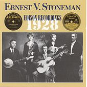 Play & Download Ernest Stoneman: 1928 Edison Recordings by Ernest  Stoneman | Napster
