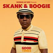 Play & Download Norman Jay MBE Presents Skank & Boogie: Good Times by Various Artists | Napster
