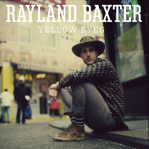Play & Download Yellow Eyes by Rayland Baxter | Napster
