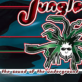 Play & Download Jungle: The Sound Of The Underground by Various Artists | Napster