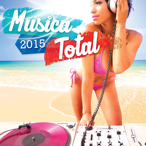 Play & Download Musica Total 2015 by The Harmony Group | Napster