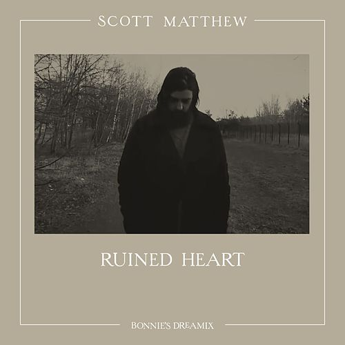 Play & Download Ruined Heart (Bonnie's Dreamix) by Scott Matthew | Napster