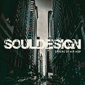 Sphereofhiphop.com Presents... Soul Design by Various Artists