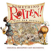 Something Rotten! (Original Broadway Cast Recording) by Various Artists