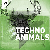 Play & Download Techno Animals Vol. 3 by Various Artists | Napster