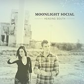 Play & Download Heading South by Moonlight Social | Napster