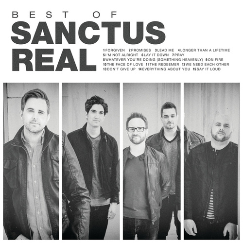 Play & Download Best Of by Sanctus Real | Napster