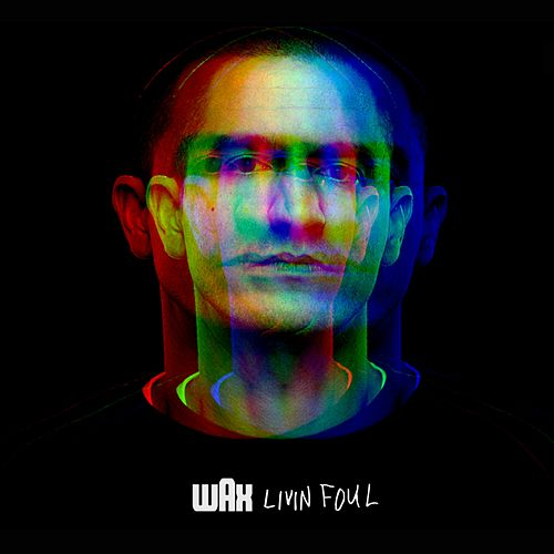Play & Download Livin Foul by Wax | Napster