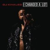 I Changed A Lot by DJ Khaled