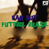 Play & Download Far Out Futebol Brasil by Various Artists | Napster