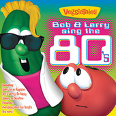 Play & Download Bob & Larry Sing The 80's by VeggieTales | Napster