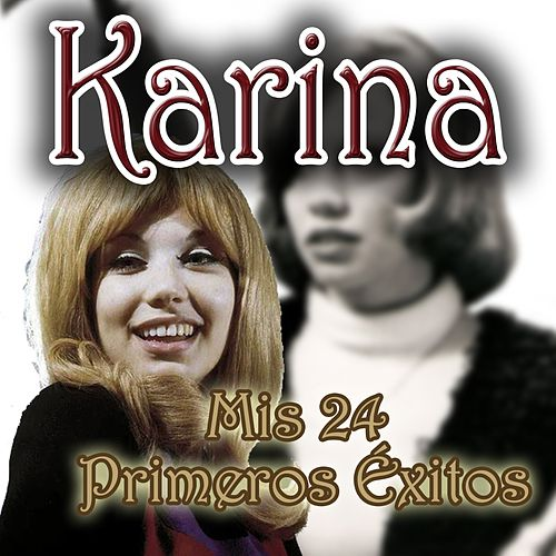 Play & Download Mis 24 Primeros Éxitos by Karina | Napster