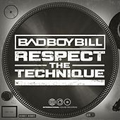Respect the Technique by Bad Boy Bill