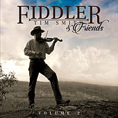 Play & Download Fiddler Tim Smith & Friends, Vol. 2 by Tim Smith | Napster