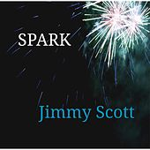 Play & Download Spark by Jimmy Scott | Napster