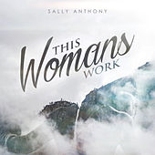 Play & Download This Woman's Work - Single by Sally Anthony (1) | Napster